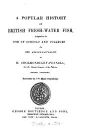 The Angler-naturalist: A Popular History of British Fresh-water Fish with a Plain Explanation of the Rudiments of Ichthyology