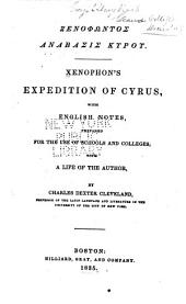 Xenophon's Expedition of Cyrus: With English Notes, Prepared for the Use of Schools and Colleges, with a Life of the Author