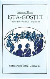 Ista-Gosthi: Topics for Vaisnava Discussion