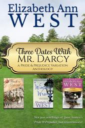 Three Dates with Mr. Darcy: A Pride and Prejudice Variations Anthology