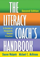 The Literacy Coach's Handbook, Second Edition: A Guide to Research-Based Practice, Edition 2