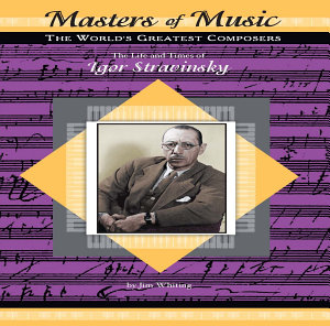 The Life and Times of Igor Stravinsky PDF