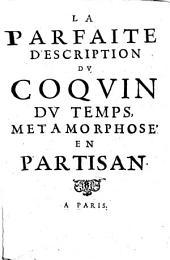 La parfaite description du coquin du temps, métamormophé en partisan