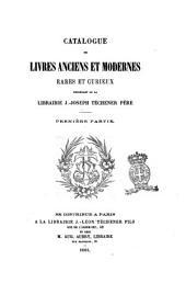 Catalogue de livres anciens et modernes rares et curieux provenant de la Librairie J.-Joseph Techener père: Volume1
