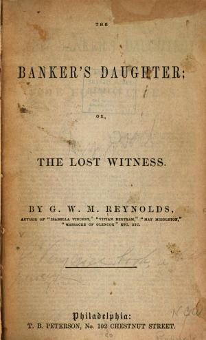 The Baker's Daughter; Or, The Lost Witness