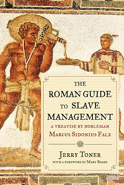 Download The Roman Guide to Slave Management Book