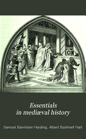 Essentials in Mediæval History: From Charlemagne to the Close of the Fifteenth Century