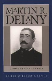 Martin R. Delany: A Documentary Reader