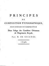 Principes de composition typographique, pour diriger un compositeur dans l'usage des caractères orientaux de l'imprimerie royale