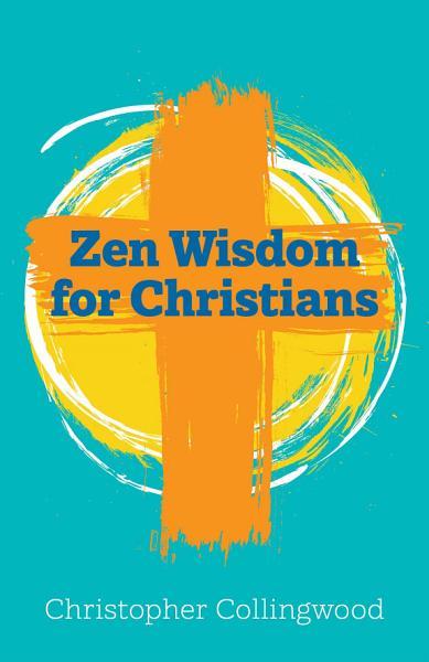 Download Zen Wisdom for Christians Book