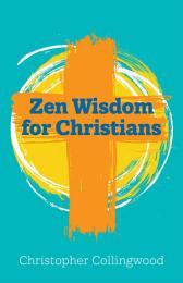 Zen Wisdom for Christians