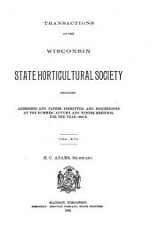 Annual Report of the Wisconsin State Horticultural Society: Volume 16