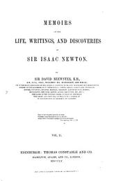 Memoirs of the Life, Writings and Discoveries of Sir Isaac Newton: Volume 2