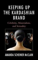 Keeping Up the Kardashian Brand PDF