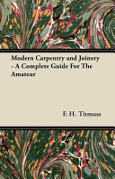 Modern Carpentry and Joinery   a Complete Guide for the Amateur PDF