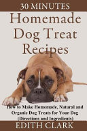 30 Minutes Homemade Dog Treat Recipes