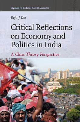 Critical Reflections on Economy and Politics in India