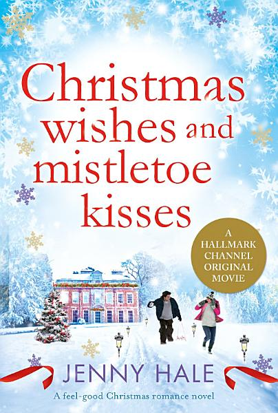 Download Christmas Wishes and Mistletoe Kisses Book