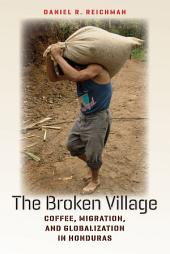 The Broken Village: coffee, migration, and globalization in Honduras