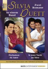 Silvia-Duett - Folge 11: Hochsaison für Amor/In jener Nacht am Meer