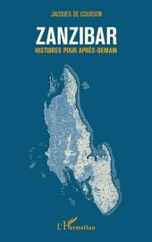 Zanzibar: Histoire pour après-demain