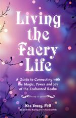 Living the Faery Life