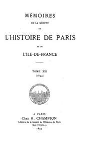 Mémoires de la Société de l'Histoire de Paris et de l'Ile-de-France: Volume21