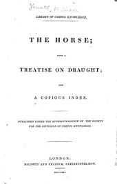 The Horse: With a Treatise on Draught