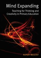 EBOOK  Mind Expanding  Teaching for Thinking and Creativity in Primary Education PDF