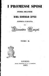 I Promessi sposi. Storia milanese del secolo 17. scoperta e rifatta da Alessandro Manzoni. Tomo 1. [-3.!