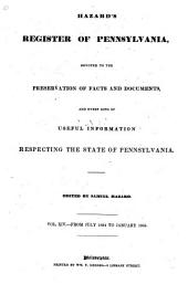 Hazard's Register of Pennsylvania: Devoted to the Preservation of Facts and Documents, and Every Kind of Useful Information Respecting the State of Pennsylvania, Volume 14