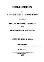 Colección de las leyes y decretos espedidos por el Congreso General de los Estados-Unidos Mejicanos en los años de 1831 y 1832