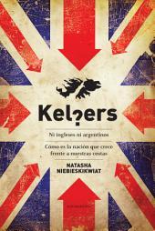 Kelpers. Ni ingleses ni argentinos: Cómo es la nación que crece frente a nuestras costas