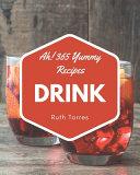 Ah  365 Yummy Drink Recipes PDF