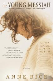 The Young Messiah (Movie tie-in) (originally published as Christ the Lord: Outof Egypt): A Novel