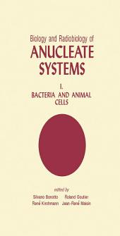 Biology and Radiobiology of Anucleate Systems: Bacteria and Animal Cells