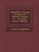 Magellan s Voyage Around the World  Volume 2      Primary Source Edition PDF