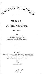 Français et russes: Moscou et Sévastopol, 1812-1854