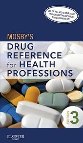 Mosby's Drug Reference for Health Professions - E-Book: Edition 3