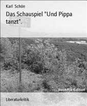 """Das Schauspiel """"Und Pippa tanzt""""."""