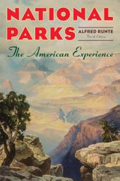 National Parks: The American Experience, Edition 4