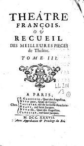 Théâtre françois: ou recueil des meilleures pièces de Theatre, Volume3
