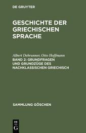 Grundfragen und Grundzüge des nachklassischen Griechisch: Ausgabe 4