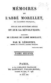 Mémoires de l'Abbé Morellet, de l'Académie française, sur le dix-huitième siècle et sur la Révolution: Volume2