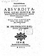 Flosculi et emblemata praecipuarum absurditatum, quas Jesuitae in colloquio Ratisb. M. Nov. a 1601 publice evomuerunt