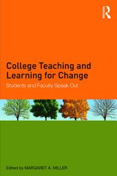 College Teaching and Learning for Change: Students and Faculty Speak Out