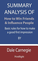 Summary Analysis Of How to Win Friends & Influence People