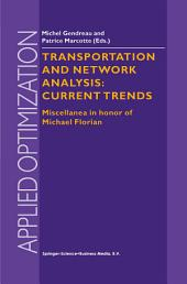 Transportation and Network Analysis: Current Trends: Miscellanea in honor of Michael Florian