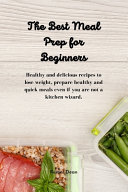 The Best Meal Prep for Beginners