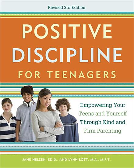 Positive Discipline for Teenagers  Revised 3rd Edition PDF